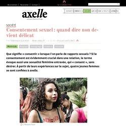 Consentement sexuel : quand dire non devient délicat - Axelle Mag