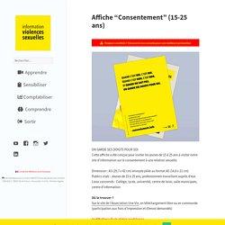 """Affiche """"Consentement"""" (15-25 ans) - Information Violences Sexuelles"""