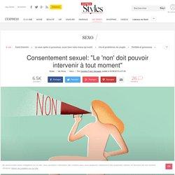"""Consentement sexuel: """"Le 'non' doit pouvoir intervenir à tout moment"""" - L'Express Styles"""