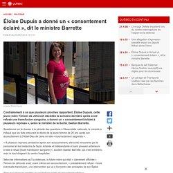 Éloïse Dupuis a donné un «consentement éclairé», dit le ministreBarrette