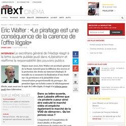 Eric Walter: «Le piratage est une conséquence de la carence de l'offre légale»