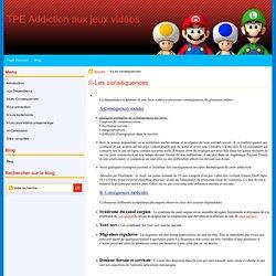 II-Les conséquences - TPE Addiction aux jeux vidéos