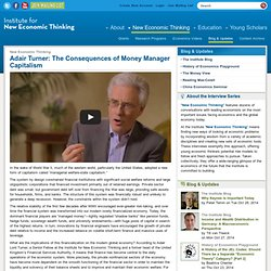 Adair Turner: The Consequences of Money Manager Capitalism
