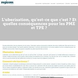 L'uberisation, qu'est-ce que c'est ? Et quelles conséquences pour les PME et TPE ? – Regicom, Expert en Communication Digitale Locale