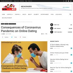 Consequences of Coronavirus Pandemic on Online Dating - Online Dating Crunch