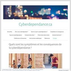 Quels sont les symptômes et les conséquences de la cyberdépendance ? – Cyberdependance.ca