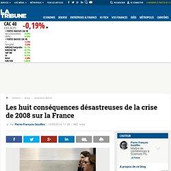 Les huit conséquences désastreuses de la crise de 2008 sur la France