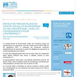 Défaut de mise en place du comité social et économique au 1er janvier 2020 : quelles conséquences pour l'entreprise ? Par Emmanuelle Destaillats, Avocat.