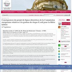 JO SENAT 08/01/15 Réponse à question N°14092 Conséquences du projet de lignes directrices de la Commission européenne relatives à la gestion du risque E.coli pour la filière laitière