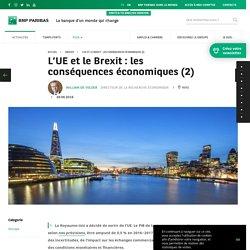 L'UE et le Brexit : les conséquences économiques (2)