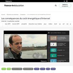 Les conséquences du coût énergétique d'Internet - Vidéo - Francetv Éducation