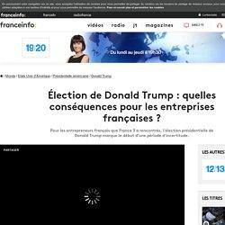 Élection de Donald Trump : quelles conséquences pour les entreprises françaises ?