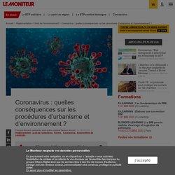 Coronavirus : quelles conséquences sur les procédures d'urbanisme et d'environnement ? François Benech, Le Moniteur. www.lemoniteur.fr