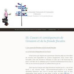III. Causes et conséquences de l'évasion et de la fraude fiscales – Evasion ,fraude fiscales et paradis fiscaux