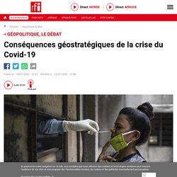 Conséquences géostratégiques de la crise du Covid-19 - Géopolitique, le débat