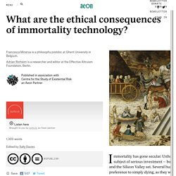 What are the ethical consequences of immortality technology?