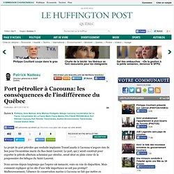 Port pétrolier à Cacouna: les conséquences de l'indifférence du Québec