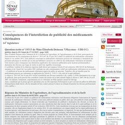 JO SENAT 04/02/16 Réponse à question N°19313 Conséquences de l'interdiction de publicité des médicaments vétérinaires