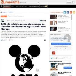 """ACTA : le médiateur européen évoque de """"lourdes conséquences législatives"""" pour l'Europe - Numerama"""