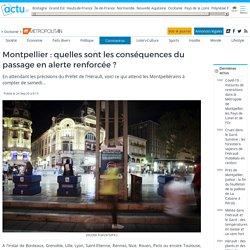 Montpellier : quelles sont les conséquences du passage en alerte renforcée ?
