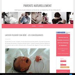 Laisser Pleurer Son Bébé : Les Conséquences