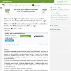 Médecine des Maladies Métaboliques Volume 8, Issue 4, September 2014, Observance du régime sans gluten et ses conséquences sur l'état nutritionnel et la santé chez 100 malades cœliaques à Tébessa, Algérie