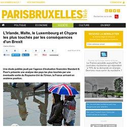 L'Irlande, Malte, le Luxembourg et Chypre les plus touchés par les conséquences d'un Brexit - ParisBruxelles Web