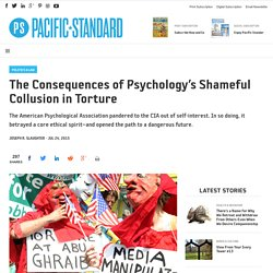 The Consequences of Psychology's Shameful Collusion in Torture - Pacific Standard