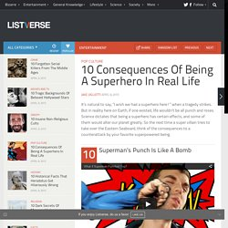 10 Consequences Of Being A Superhero In Real Life