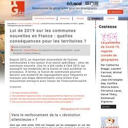 Loi de 2019 sur les communes nouvelles en France : quelles conséquences pour les territoires ?
