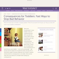 Consequences for Toddlers: Fast Ways to Stop Bad Behavior