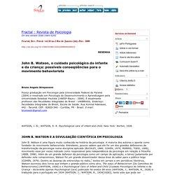 Fractal : Revista de Psicologia - John B. Watson, o cuidado psicológico do infante e da criança: possíveis conseqüências para o movimento behaviorista