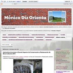 Mónica Diz Orienta: Instrucións de acceso á Escola Superior de Conservación e Restauración de Bens Culturais 2017