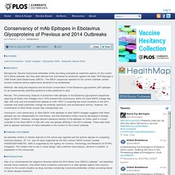 PLOS 03/11/14 Conservancy of mAb Epitopes in Ebolavirus Glycoproteins of Previous and 2014 Outbreaks