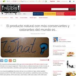 El producto natural con más conservantes y colorantes del mundo es...