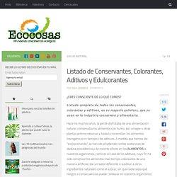 Listado de Conservantes, Colorantes, Aditivos y Edulcorantes