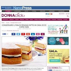 Conservare il Pan di Spagna fatto in casa, ecco come fare - Donnaclick
