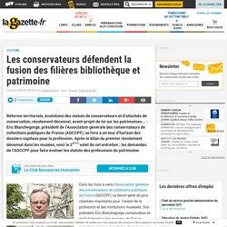 Les conservateurs défendent la fusion des filières bibliothèque et patrimoine