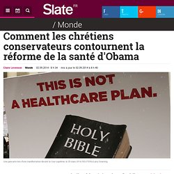 Comment les chrétiens conservateurs contournent la réforme de la santé d'Obama