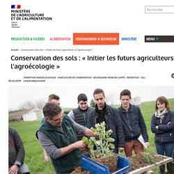 MAA 10/12/19 Conservation des sols : « Initier les futurs agriculteurs à l'agroécologie »