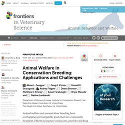 FRONT. VET. SCI. 18/12/18 Animal Welfare in Conservation Breeding: Applications and Challenges
