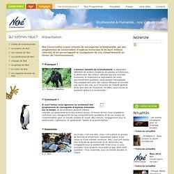 Noé Conservation a pour mission de sauvegarder la biodiversité