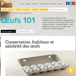 Œufs 101 - Conservation, fraîcheur et salubrité des œufs » Lesoeufs.ca