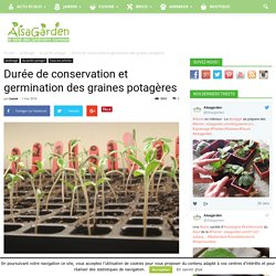 Durée de conservation et germination des graines potagères