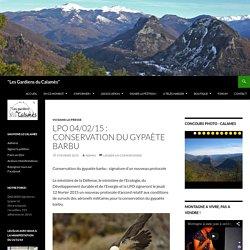 """LPO 04/02/15 : Conservation du gypaète barbu - """"Les Gardiens du Calamès"""""""