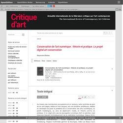 Conservation de l'art numérique: théorie et pratique. Le projet digital art conservation