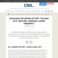 Conservation des données de trafic : hot-spots wi-fi, cybercafés, employeurs, quelles obligations ?