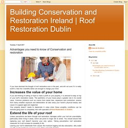 Roof Restoration Dublin: Advantages you need to know of Conservation and restoration