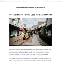 Qualities to Look For in a Good Building Contractor - Edwards Brothers