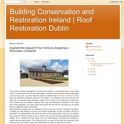 Roof Restoration Dublin: Augment the Appeal of Your Home by Assigning a Renovation Contractor
